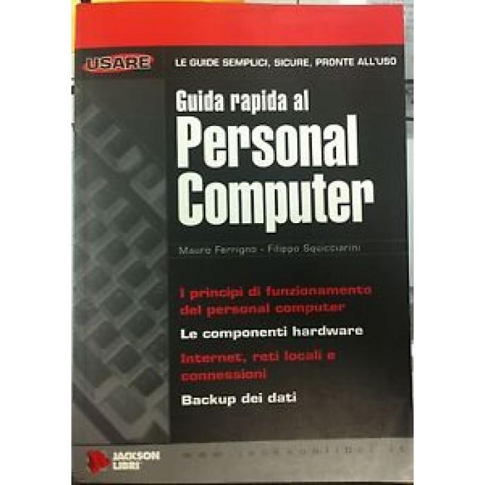 Libro Jackson Guida RAPIDA AL PERSONAL COMPUTER ! FERRIGNO - SQUICCIARINI